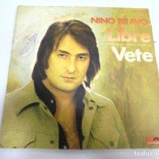 Discos de vinilo: SINGLE. NINO BRAVO. LIBRE / VETE. 1972. POLYDOR. Lote 174064458