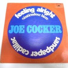 Discos de vinilo: SINGLE. JOE COCKER. FEELING ALRIGHT. SANDPAPER CADILLAC. 1972. POLYDOR. Lote 174064667