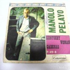 Discos de vinilo: SINGLE. MANOLO PELAYO. KENTUCHY / WOMAN / CADENAS. 1967. COLUMBIA. Lote 174067375