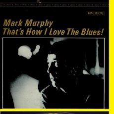 Discos de vinilo: MARK MURPHY - THAT'S HOW I LOVE THE BLUES 62, JIM HALL, CLARK TERRY, RE-EDI USA PRESTIGE, IMPECABLE. Lote 174151018
