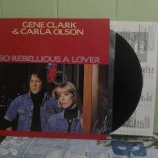 Discos de vinilo: GENE CLARK & CARLA OLSON SO REBELLIOUS A LOVER LP UK 1987 PEPETO TOP . Lote 174225044