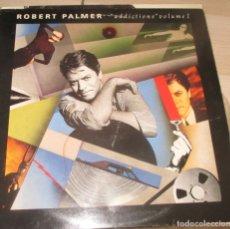 Discos de vinilo: ROBERT PALMER - LP RECOPILATORIO- ADDICTIONS - LP 1989. Lote 174234575