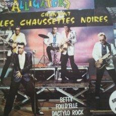 Discos de vinilo: LES ALLIGATORS ALLIGATORS CHANTENT LES CHAUSSETTES NOIRES EP . Lote 174255714