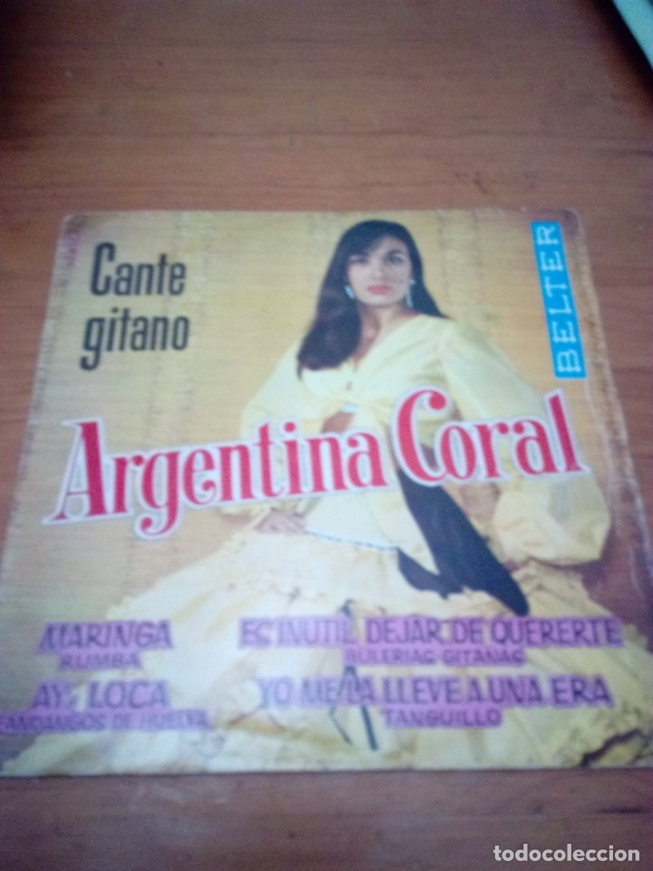 ARGENTINA CORAL. CANTE GITANO. MARINGA. AY LOCA. ES INUTIL DEJAR DE QUERERTE. .. MB3 (Música - Discos de Vinilo - EPs - Flamenco, Canción española y Cuplé)
