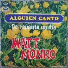 Discos de vinilo: MATT MONRO. ALGUIEN CANTÓ/ DE REPENTE UN DÍA. CAPITOL, SPAIN 1968 SINGLE. Lote 174282300