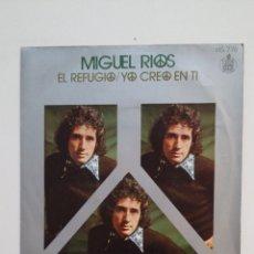 Discos de vinilo: MIGUEL RIOS. EL REFUGIO. YO CREO EN TI. SINGLE. TDKDS14. Lote 174285802