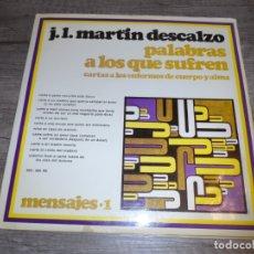 Discos de vinilo: JOSÉ LUIS MARTÍN DESCALZO - PALABRAS A LOS QUE SUFREN. Lote 174291685