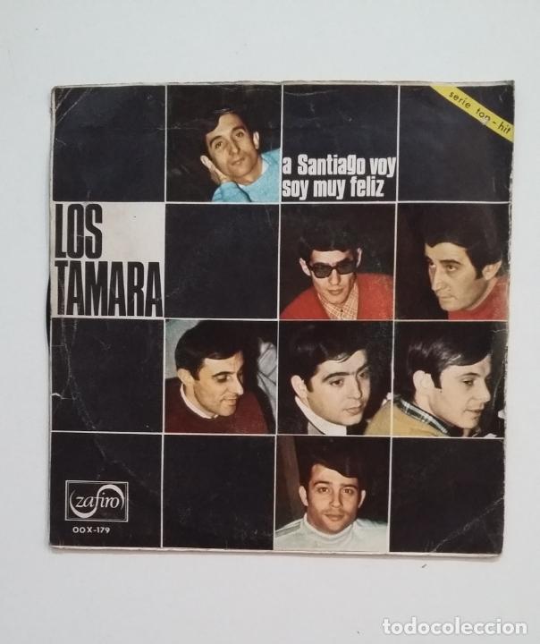 LOS TAMARA. A SANTIAGO VOY. SOY MUY FELIZ. SINGLE. TDKDS14 (Música - Discos - Singles Vinilo - Grupos Españoles 50 y 60)