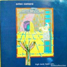 Discos de vinilo: LP VINILO AZTEC CAMERA: HIGH LAND, HARD RAIN. EDICIÓN ESPAÑOLA DE 1983, (VG+-VG+). Lote 174310639