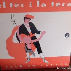 Discos de vinilo: EL TEC I LA TECA - ROCK EN CATALAN. Lote 174372185