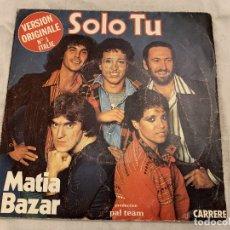 Discos de vinilo: MATIA BAZAR – SOLO TU SELLO: CARRERE – 49.331, CARRERE – 49 331 FORMATO: VINYL, 7 , 45 RPM . Lote 174407674