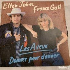 Discos de vinilo: ELTON JOHN ET FRANCE GALL – LES AVEUX / DONNER POUR DONNER SELLO: ATLANTIC – 11635, ATLANTIC – 1. Lote 174408097