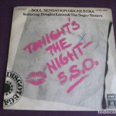 Discos de vinilo: SOUL SENSATION ORCHESTRA SG EMI 1976 TONIGHT'S THE NIGHT +1 FUNK SOUL DISCO 70'S - MUY POCO USO. Lote 174408695