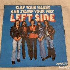 Discos de vinilo: LEFT SIDE – CLAP YOUR HANDS AND STAMP YOUR FEET SELLO: DISQUES APOLLO – 613 017 FORMATO: VINYL, 7. Lote 174409073