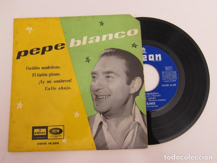 45 RPM - PEPE BLANCO - COCIDITO MADRILEÑO + CALLE ABAJO + ¡AY MI SOMBRERO! + EL TIPITIN GITANO (Música - Discos - Singles Vinilo - Flamenco, Canción española y Cuplé)
