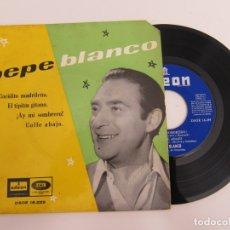 Discos de vinilo: 45 RPM - PEPE BLANCO - COCIDITO MADRILEÑO + CALLE ABAJO + ¡AY MI SOMBRERO! + EL TIPITIN GITANO. Lote 174409622