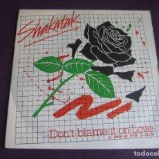 Discos de vinilo: SHAKATAK SG POLYDOR 1984 DON'T BLAME IT ON LOVE +1 ELECTRONICA DISCO FUNK 80'S - SIN USO. Lote 174409934