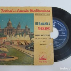 Discos de vinilo: 45 RPM - HERMANAS SERRANO - I FESTIVAL DE LA CANCION MEDITERRANEA BARCELONA 1959. Lote 174431950