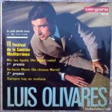 Discos de vinilo: LUIS OLIVARES. LA CALLE DONDE VIVES/ NO DIGAS NADA/ SIEMPRE HAY UN MAÑ/ SE LLAMA MARIA. VERGARA 1965. Lote 174433224