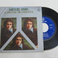Discos de vinilo: 45 RPM - MIGUEL RIOS - EL REFUGIO + YO CREO EN TI. Lote 174458440