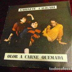 Discos de vinilo: GABINETE CALIGARI – OLOR A CARNE QUEMADA - SINGLE 3C-001 -1982. Lote 174481729