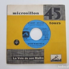 Discos de vinilo: 45 RPM - GILBERT BECAUD - QUAND TU N'EST PAS LA + PILOU PILOU HE. Lote 174503229
