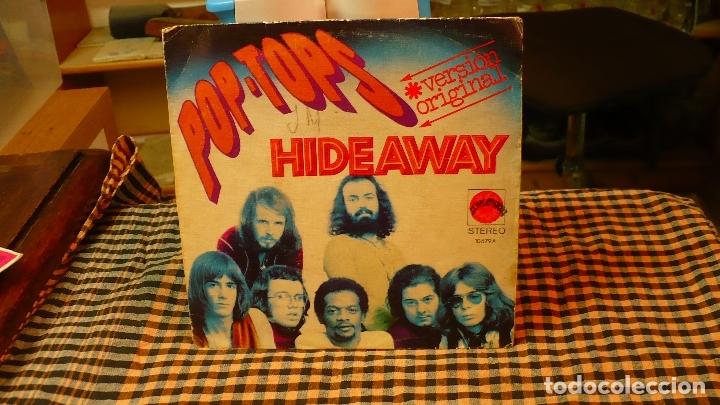 POP TOPS - HIDEAWAY / WHAT A PLACE TO LIVE IN, EXPLOSION 1972. (Música - Discos - Singles Vinilo - Grupos Españoles 50 y 60)