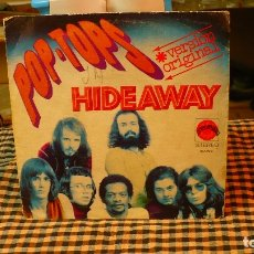 Discos de vinilo: POP TOPS - HIDEAWAY / WHAT A PLACE TO LIVE IN, EXPLOSION 1972.. Lote 174629982