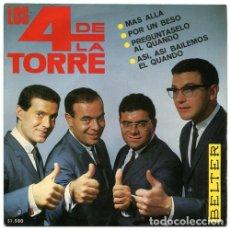 Discos de vinilo: LOS 4 DE LA TORRE - MAS ALLA + 3 (EP DE 4 CANCIONES) BELTER 1965. Lote 174874044