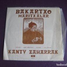 Discos de vinilo: BAKARTXO MARITXALAR EP EDIGSA HG 1972 - KANTU ZAHARRAK - XOXUAK - BART ARRATSIAN +2 FOLK EUSKADI . Lote 174900074