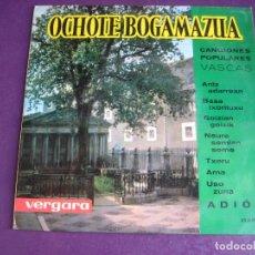 Discos de vinilo: OCHOTE BOGAMAZUA EP VERGARA 1963 - CANCIONES POPULARES VASCAS - FOLK TRADICIONAL EUSKADI EUSKERA. Lote 174902805