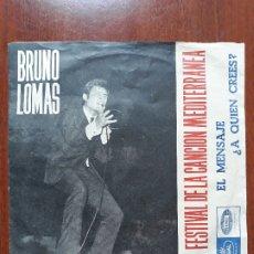 Discos de vinilo: BRUNO LOMAS- EL MENSAJE/ A QUIEN CREES- EP REGAL 1965. Lote 174987223