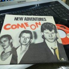 Discos de vinilo: NEW ADVENTURES SINGLE COME ON ESPAÑA 1980. Lote 175026080