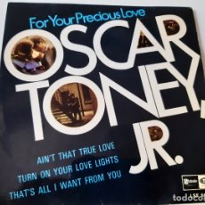 Discos de vinilo: OSCAR TONEY JR.- FOR YOUR PRECIOUS LOVE - SPAIN 1966.. Lote 175027368