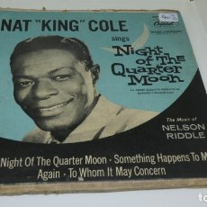 Discos de vinilo: DISCO SINGLE VINILO . NAT KING COLE SINGS . NIGHT OF THE QUARTER MOON . . Lote 175104488