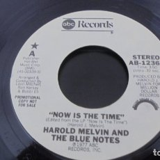 Discos de vinilo: HAROLD MELVIN AND THE BLUE NOTES ?– NOW IS THE TIME / POWER OF LOVE (PROMO). Lote 57194642