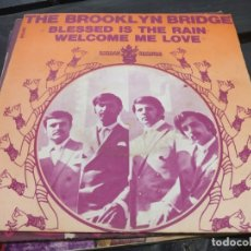 Discos de vinilo: SINGLE THE BROOKLYN BRIDGE BLESSED IS THE RAIN . Lote 175193989