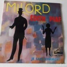Discos de vinilo: EDITH PIAF - MILORD / JE SAIS COMMENT + EP EMI ESPAÑA 1959. Lote 175201720