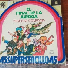 Discos de vinilo: EL FINAL DE LA JUERGA,, PEQUEÑA COMPAÑIA.. LP MAXISINGLE MOVIE PLAY . Lote 175222822
