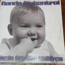 Discos de vinilo: NANDO DIXKONTROL. - MUSIC FOR THE CHILDREN. Lote 175223958