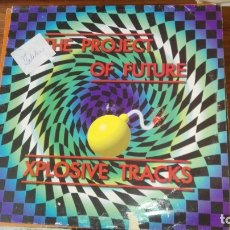 Discos de vinilo: THE PROJECT OF THE FUTURE LP XPLOSIVE TRACKS. Lote 175225032