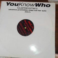 Discos de vinilo: YOU KNOW WHO GUANTANAMERA PROMOCIONAL. Lote 175225595