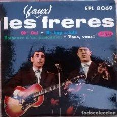 Discos de vinilo: LES (FAUX) FRERES. OH! OUI/ BE BOP A LULA/ ROMANCE D'UN PRISONNIER/ VOUS VOUS!. VOGUE FRANCE 1963 EP. Lote 175291852