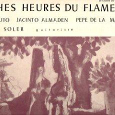 Discos de vinilo: PEPE DE LA MATRONA Y JACINTO ALMADEN RICHES HEURES DU FLAMENCO LE CHANT DU MONDE LDX-74262 FRANCIA. Lote 175297014
