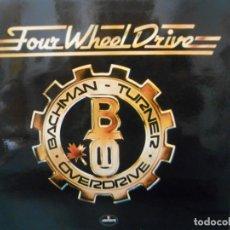Discos de vinilo: BACHMAN TURNER OVERDRIVE - FOUR WHEEL DRIVE. Lote 175301139