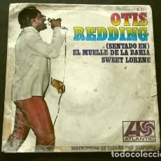Discos de vinilo: OTIS REDDING (SINGLE 1967) SENTADO EN EL MUELLE DE LA BAHIA - THE DOCK OF THE BAY - SWEET LORENE. Lote 175315637