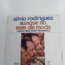 Discos de vinilo: SILVIO RODRIGUEZ AUNQUE NO ESTE DE MODA / OLEO DE MUJER CON SOMBRERO (1978 AREITO MOVIEPLAY GONG SP). Lote 205750188