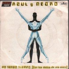 Disques de vinyle: AZUL Y NEGRO - NO TENGO TIEMPO - SINGLE 1983 RF-4110. Lote 175374554