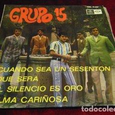 Discos de vinilo: GRUPO 15 – CUANDO SEA UN SESENTON + 3 - EP 1967. Lote 175404093