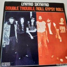 Discos de vinilo: LYNYRD SKYNYRD- DOUBLE TROUBLE - SPAIN SINGLE 1976 - VINILO COMO NUEVO.. Lote 175423992